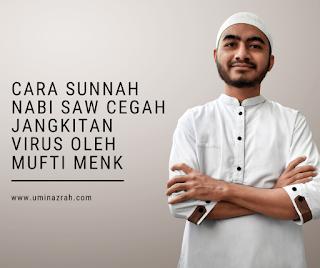 Cara Sunnah Nabi SAW Cegah Jangkitan Virus oleh Mufti Menk