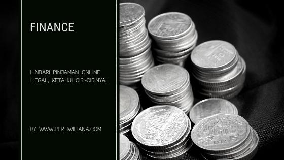 Hindari Pinjaman Online Ilegal, Ketahui Ciri-cirinya!