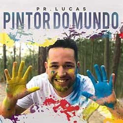 Baixar Música Gospel Pintor do Mundo - Pr. Lucas Mp3