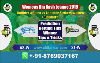 Womens Big Bash League 2019 Adelaide vs Thunder 40th WBBL 2019 Match Prediction Today Reports