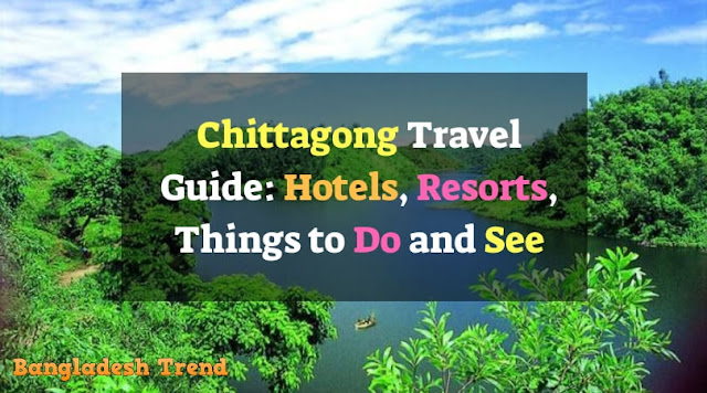 Chittagong Travel Guide