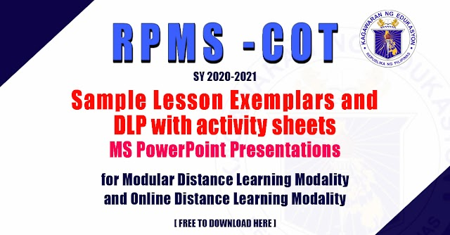 RPMS -COT | Sample Lesson Exemplars and DLP with activity sheets with MS PowerPoint Presentations