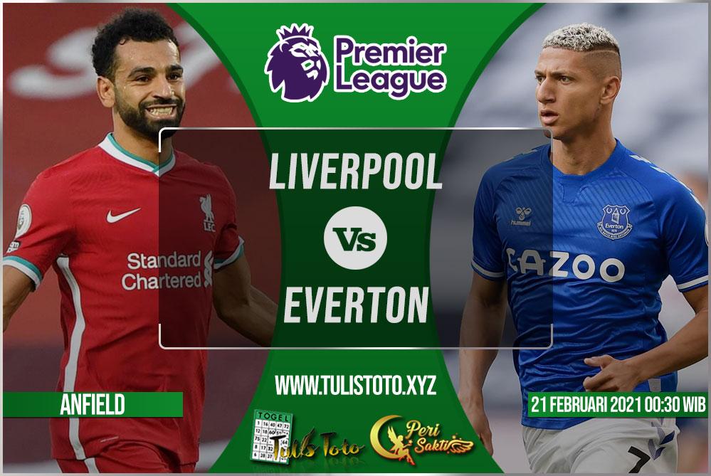 Prediksi Liverpool vs Everton 21 Februari 2021