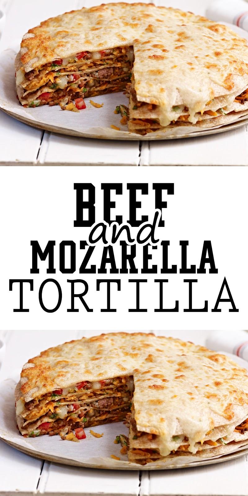 BEEF AND MOZZARELLA TORTILLA