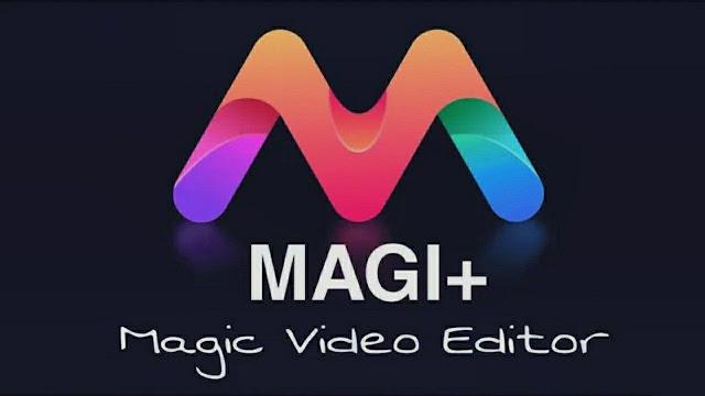 تحميل تطبيق Magi Magic Video Editor مهكر لعمل فيديوهات سحرية