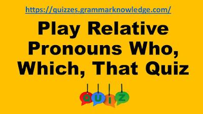 Relative Pronouns Quiz