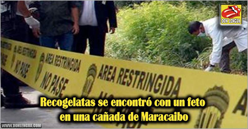 Recogelatas se encontró con un feto en una cañada de Maracaibo
