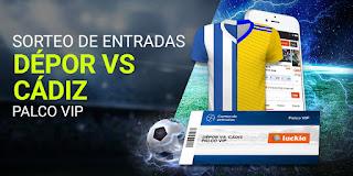Luckia Experiencia VIP Dépor vs Cádiz