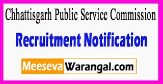 Chhattisgarh Public Service Commission Recruitment Notification 2017 Last Date 22-06-2017
