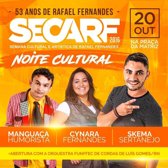 """Comemorações do aniversário da cidade de Rafael Fernandes tem início hoje com a """"Noite Cultural"""""""