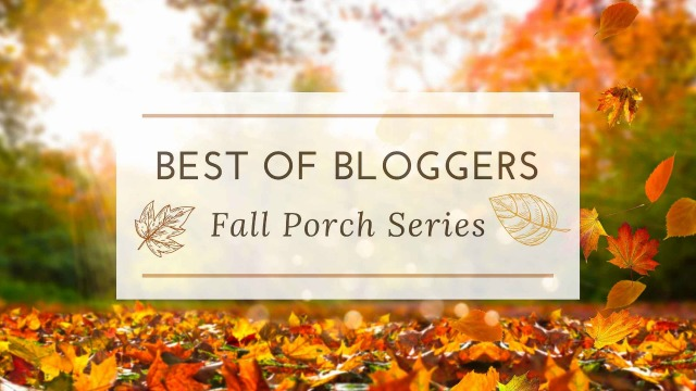 Best Of Bloggers Fall Porch Series text on photo of leaves