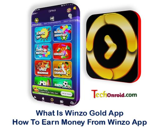 What is winzo gold app / winzo gold apk download, and how to earn money form winzo gold app,techonroid
