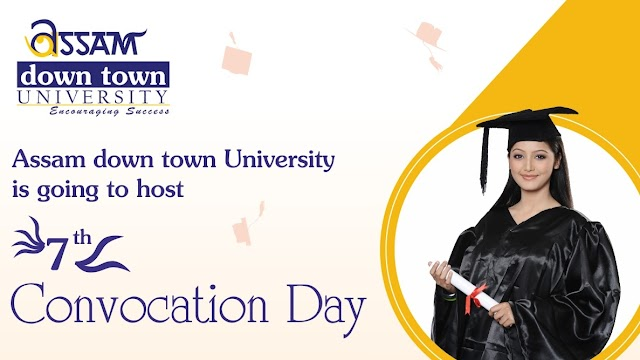 Assam Down Town University is going to host 7th Convocation Day