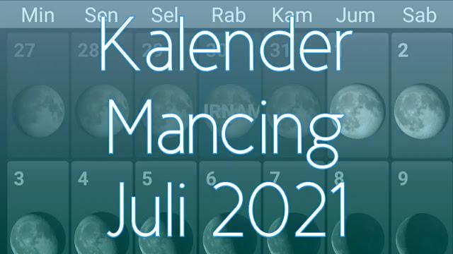 Kalender Mancing Bulan Juli 2021 Lengkap Waktu dan Fase Bulan