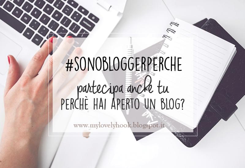 #sonobloggerperche partecipa anche tu e racconta in un post cosa ti ha spinto ad aprire un blog