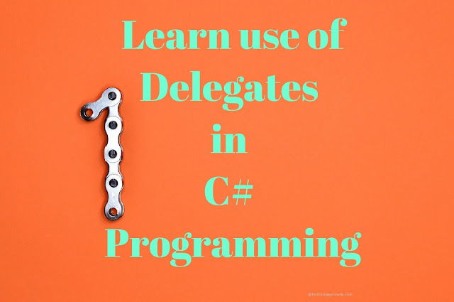 C#: Learn use of Delegates in C# programming