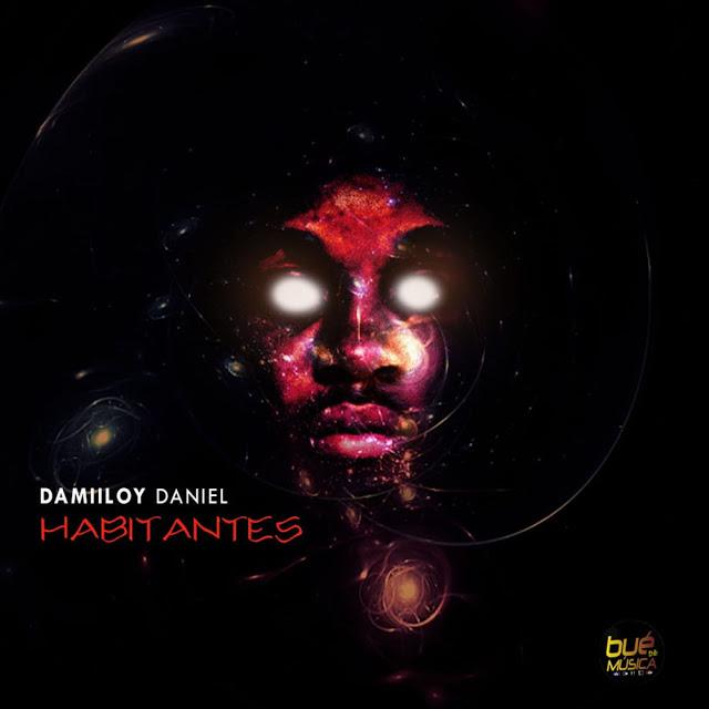 DJ Damiloy Daniel - Habitantes (Original Mix)