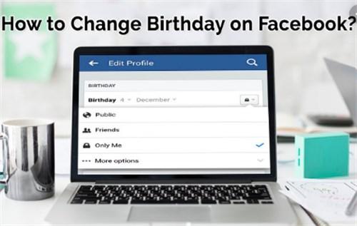 How To Change Birthdate On Facebook