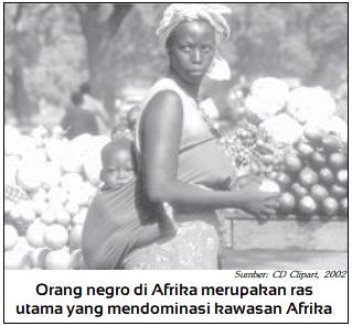 Orang negro di Afrika merupakan ras utama yang mendominasi kawasan Afrika
