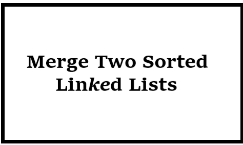 Merge Two Sorted Linked Lists