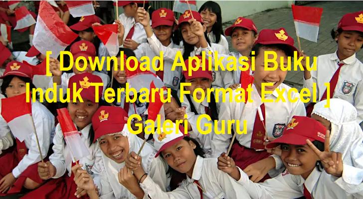 [ Download Aplikasi Buku Induk Terbaru Format Excel ] Galeri Guru