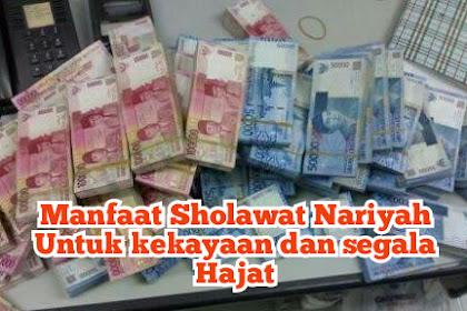 Manfaat Sholawat Nariyah Untuk Rizki, Kekayaan dan Segala Hajat Terkabulkan