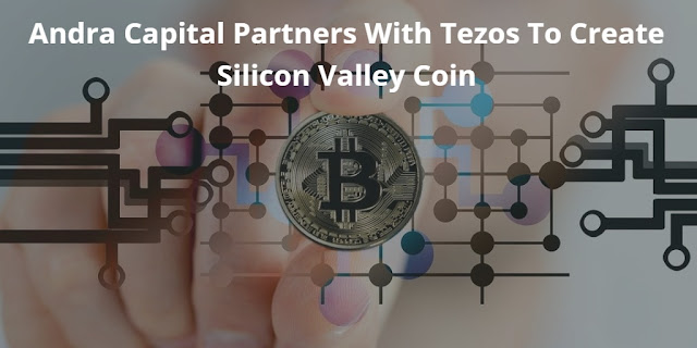 Andra Capital Partners With Tezos To Create Silicon Valley Coin