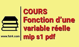 Cours Fonction d'une variable réelle mip s1