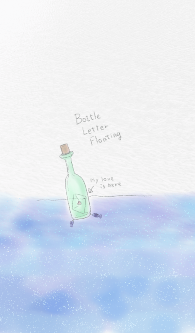 Bottle Letter Floating ~My love is here~
