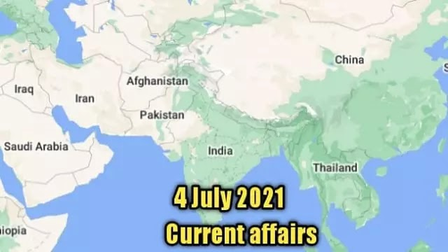 4 जुलाई 2021 Current affairs in hindi for upsc
