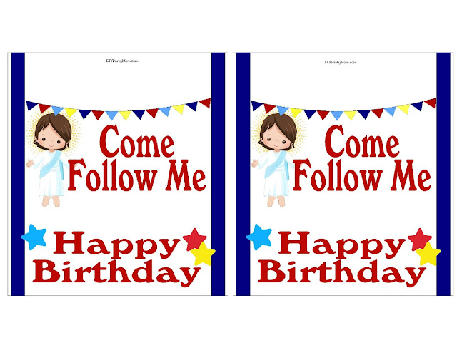 Primary Birthday Idea Come Follow Me Candy Bar Wrapper Printable