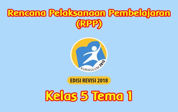 Rpp Tema 1 Kelas 5 Kurikulum 2013 Revisi 2018 Sanjayaops