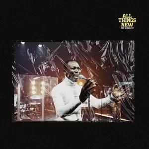 Tee Worship - All Things New Lyrics