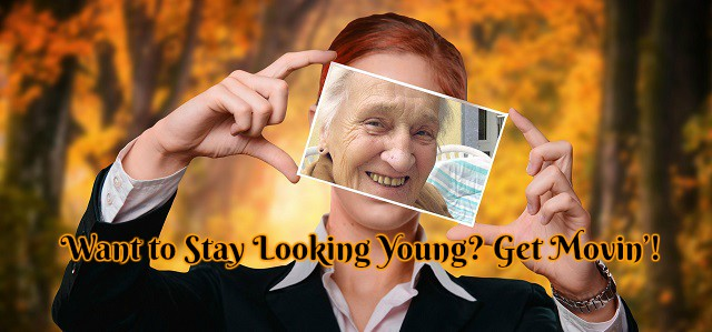 Want to Stay Looking Young? Get Movin'!