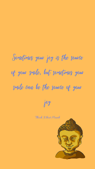 Sometimes your joy is the source of your smile, but sometimes your smile can be the source of your joy -Thich Nhat Hanh, smile Android wallpaper, happiness quotes, Thich Nhat Hanh biography and quote, Joy wallpaper, importance of smile wallpaper, Motorola wallpapers, lock screen and home screen wallpapers,