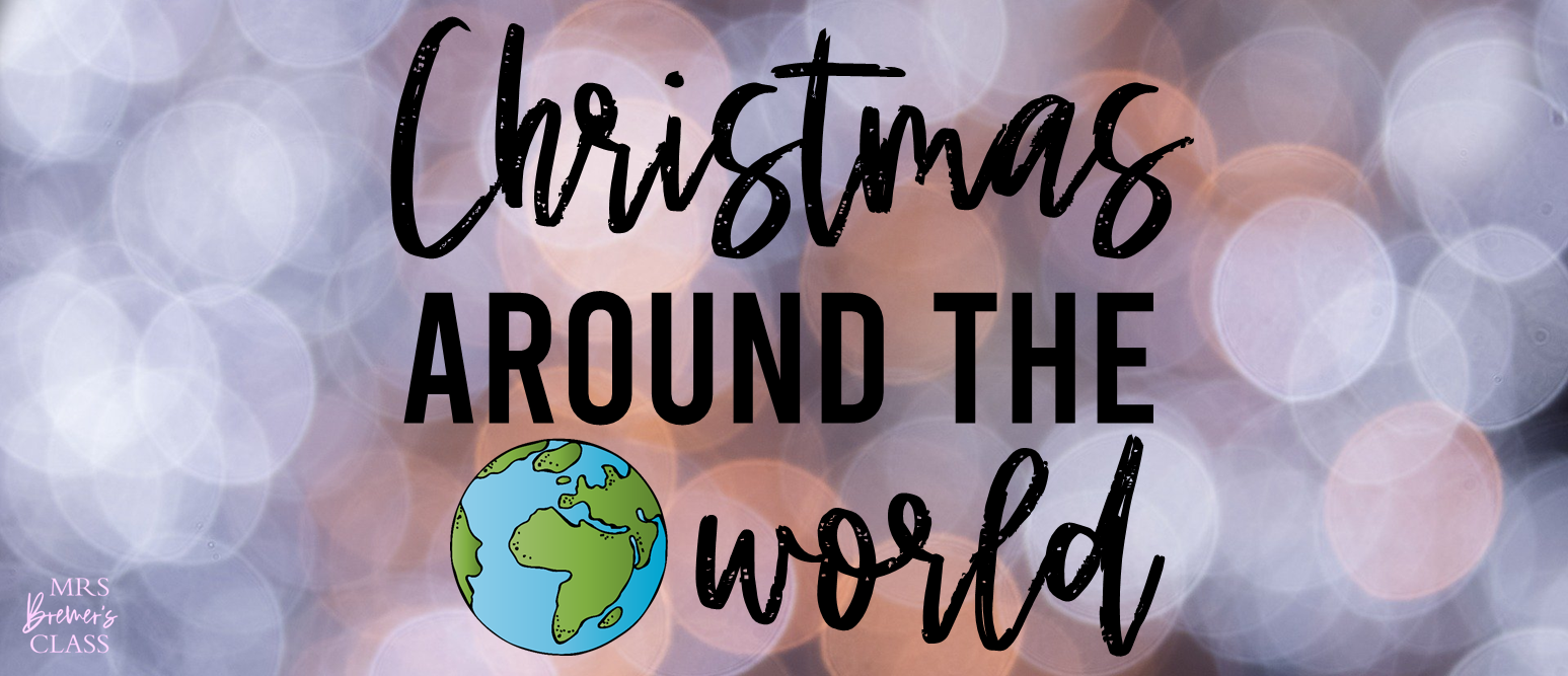 Christmas Around the World covering 10 countries with activities information charts and student passport First Grade Second Grade Third Grade