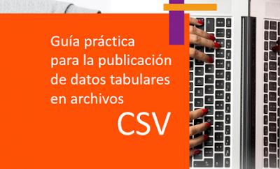 https://datos.gob.es/es/documentacion/guia-practica-para-la-publicacion-de-datos-tabulares-en-archivos-csv