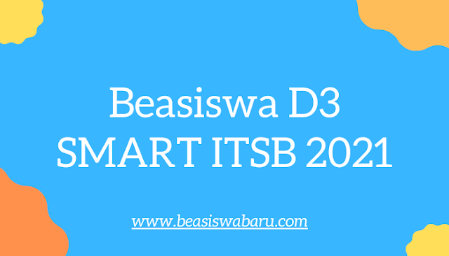 Beasiswa D3 SMART ITSB 2021