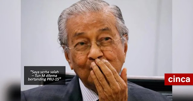 Saya serba salah – Tun M dilema bertanding PRU-15