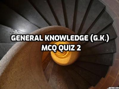 General Knowledge MCQ Quiz 2