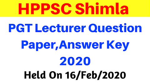 HPPSC PGT Lecturer Question Paper,Answer Key 2020 | Held on 16 Feb 2020 |