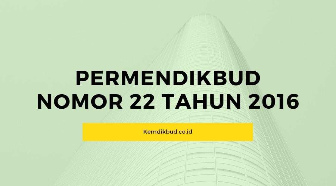 Permendikbud No. 22 Tahun 2016