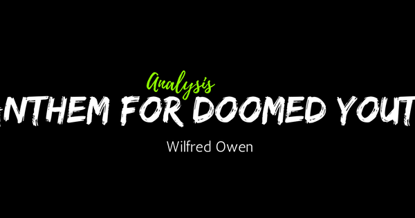 anthem for doomed youth commentary wilfred Workshop activities based around 'anthem for doomed youth' by wilfred owen  what is an anthem what associations and ideas  write a commentary on your .