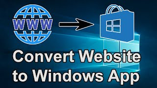 How to turn a website into Windows app