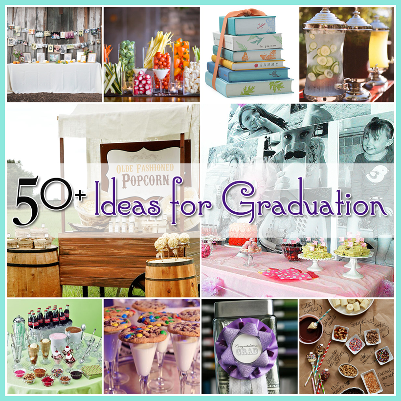 Graduation Party Ideas: 50+ Ideas For Graduation