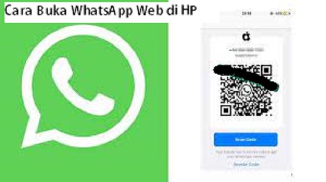 Cara Buka WhatsApp Web di HP