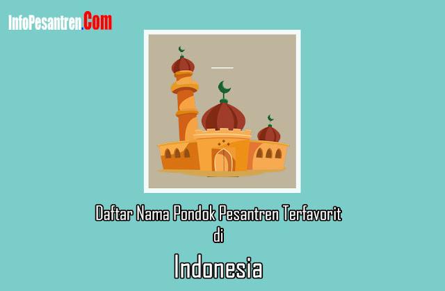 Nama Pondok Pesantren Terfavorit di Indonesia