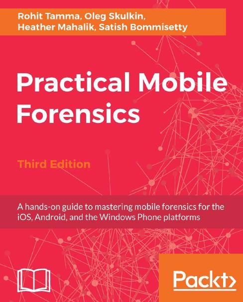 Practical Mobile Forensics Third Edition