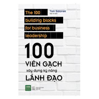100 Viên Gạch Xây Dựng Kỹ Năng Lãnh Đạo ebook PDF EPUB AWZ3 PRC MOBI