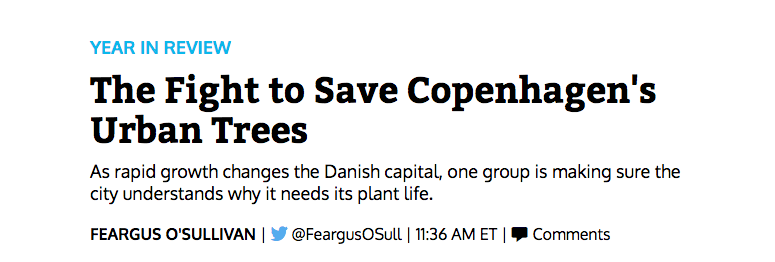http://www.citylab.com/design/2016/12/sandra-hoj-copenhagens-save-the-urban-trees/511361/